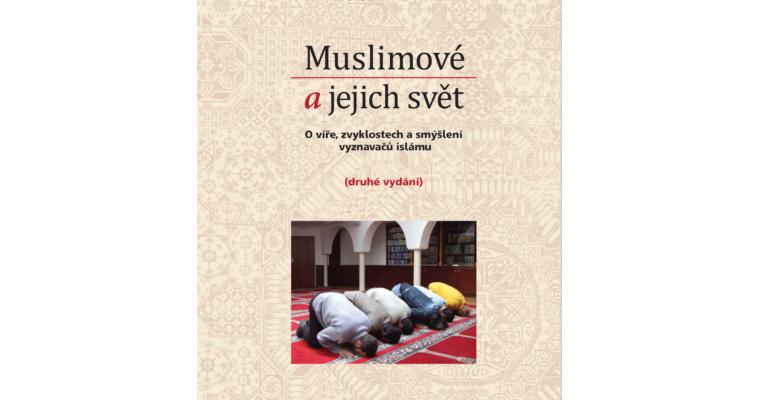 Druhé vydání knihy Miloše Mendela Muslimové ajejich svět