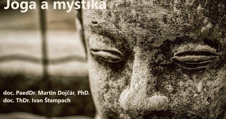 Jóga amystika: seminární setkání spřednáškou Martina Dojčára
